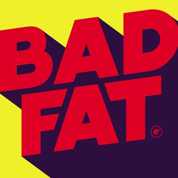 BAD FAT - Foodamentals