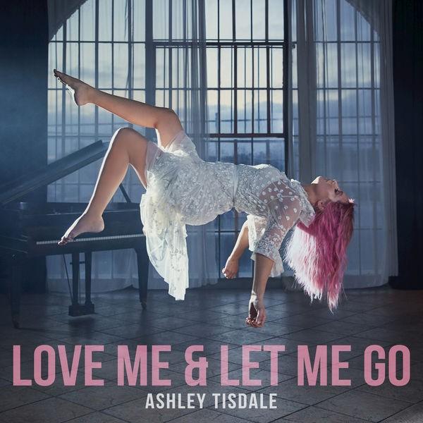 Ashley Tisdale - Love me & let me go