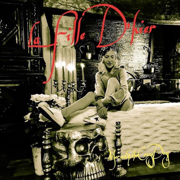 Marion & The Crazy Dogs - La Fille d'Hier