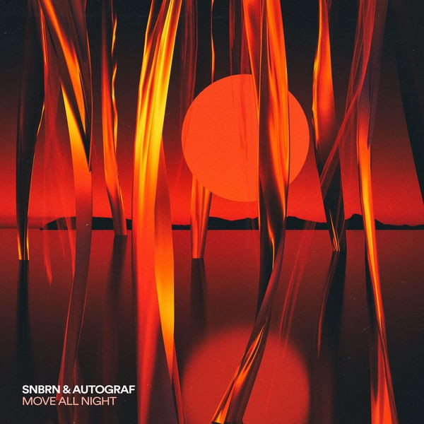 SNBRN & Autograf - Move All Night feat. Kole