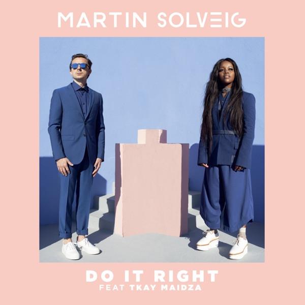 Martin Solveig - Do It Right feat. Tkay Maidza