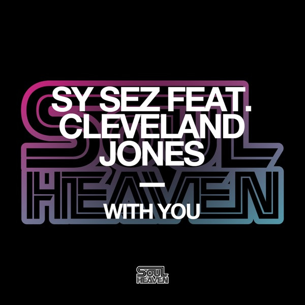Sy Sez, Cleveland Jones - With You (Extended Mix)