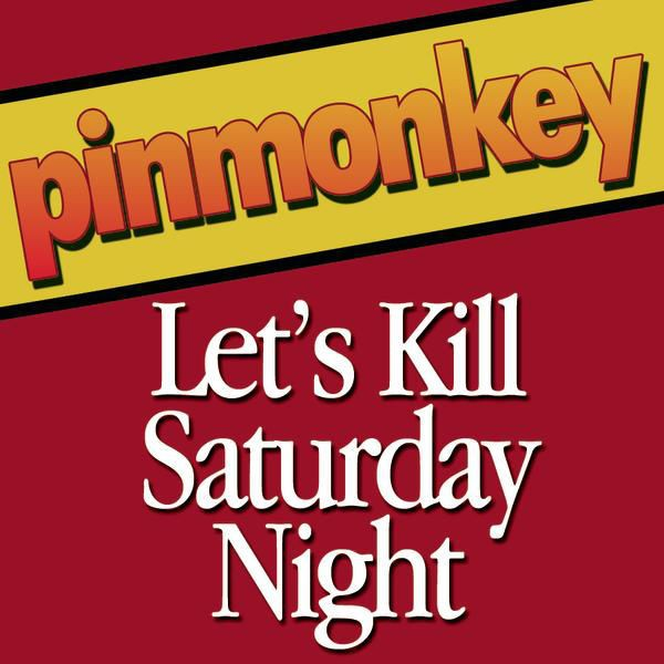 Let's Kill Saturday Night