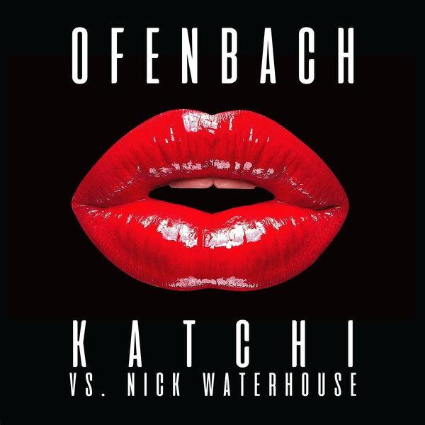 Ofenbach vs. Nick Waterhouse - Katchi (Ofenbach vs. Nick Waterhouse)