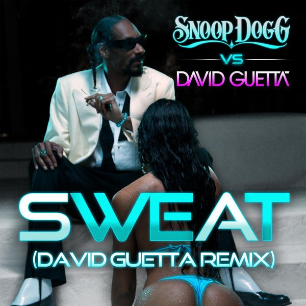 Sweat (Snoop Dogg vs. David Guetta) [Remix]