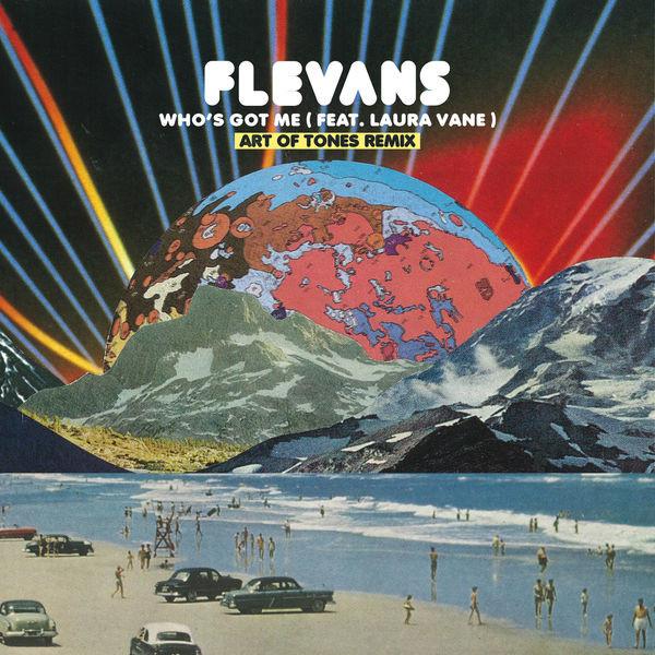 Flevans - Whos Got Me (Art Of Tones Remi
