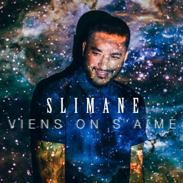 SLIMANE - Viens on s aime