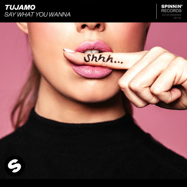 Tujamo - Say What You Wanna