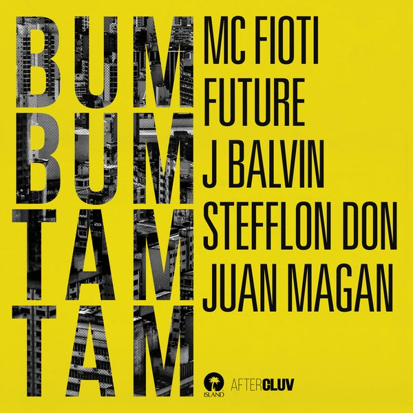 Mc Fioti, Future, J Balvin, Stefflon Don and Juan Magan - Bum Bum Tam Tam