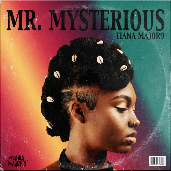 Tiana Major9 - Mr Mysterious