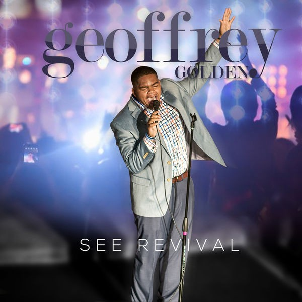 Geoffrey Golden - See Revival