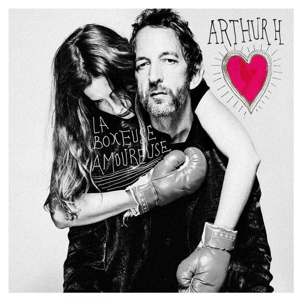 ARTHUR H - La boxeuse amoureuse