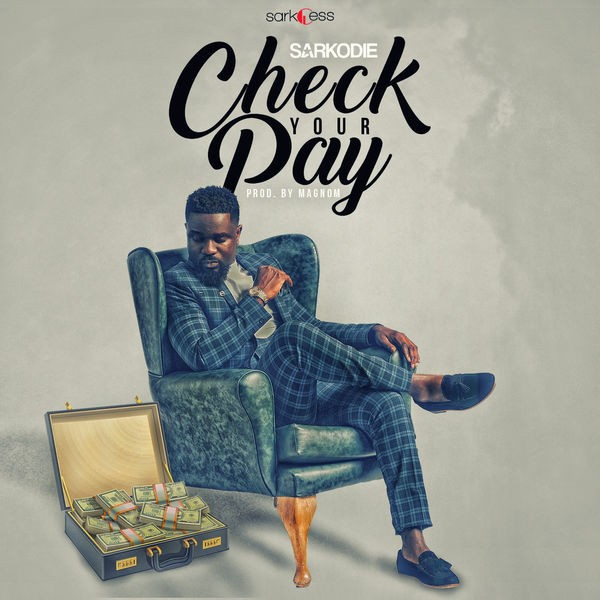 SARKODIE - Check Your Pay