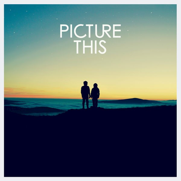 Picture This - Take My Hand