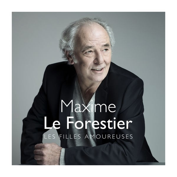 Maxime Le Forestier - Les filles amoureuses