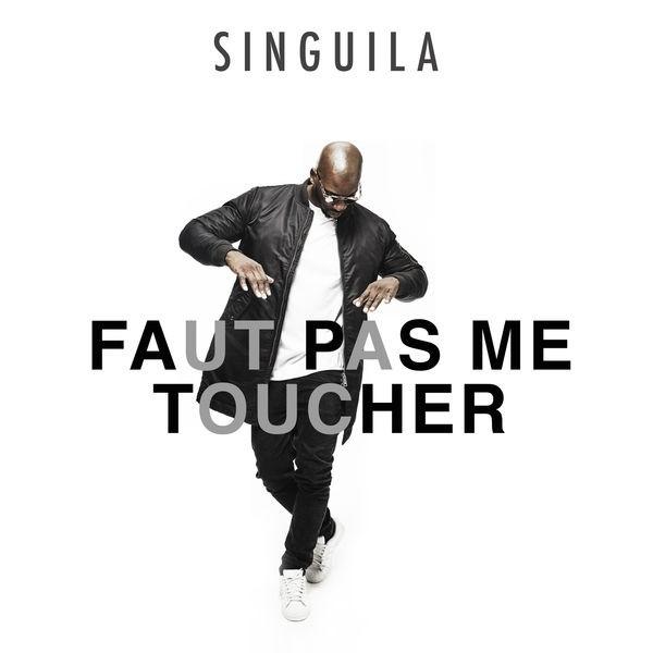 SINGUILA - Faut Pas Me Toucher