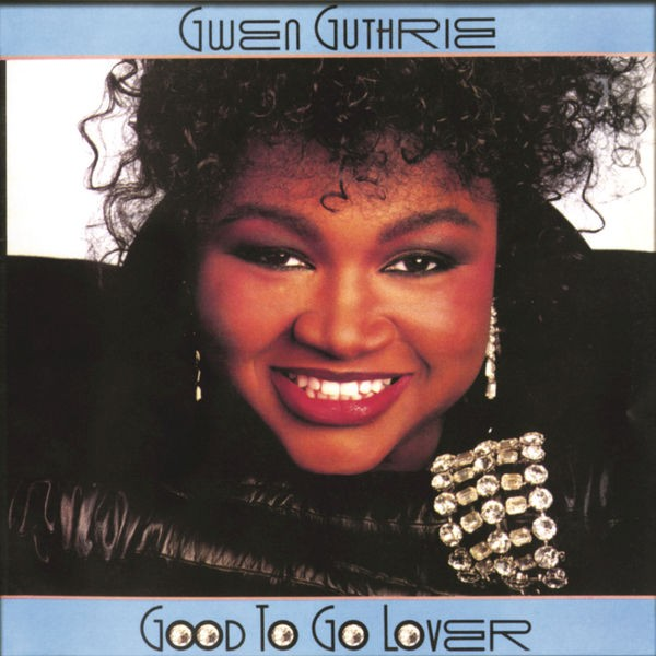 Gwen Guthrie - Ain't Nothin' Goin' But The Rent