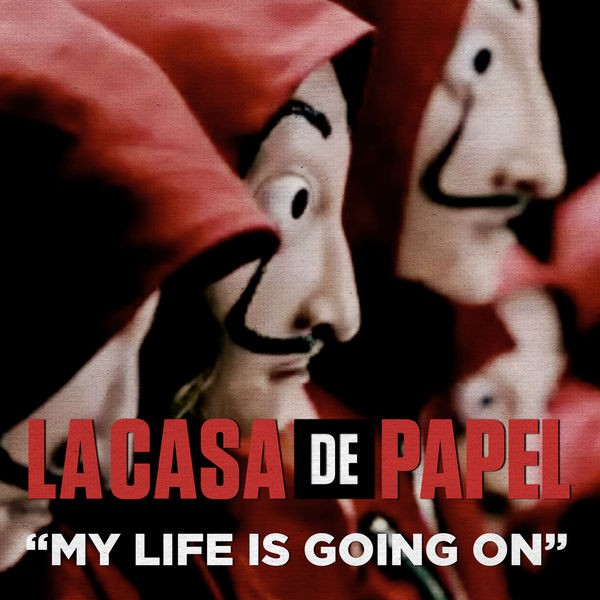 la casa de papel - my life is going on