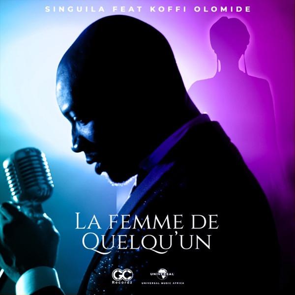 La Femme De Quelqu'Un (feat. Koffi Olomidé) - Singuila