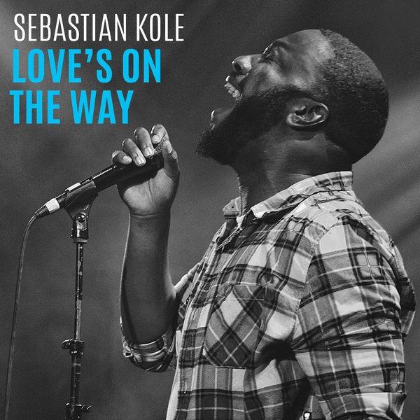 Sebastian kole - Love is on the way