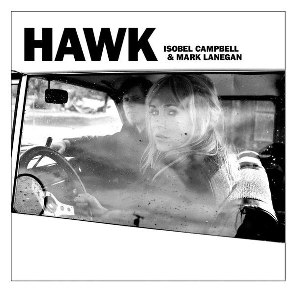 Isobel Campbell & Mark Lanegan - Won't Be Sorry