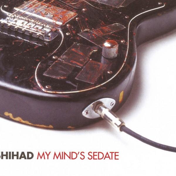 My Mind's Sedate
