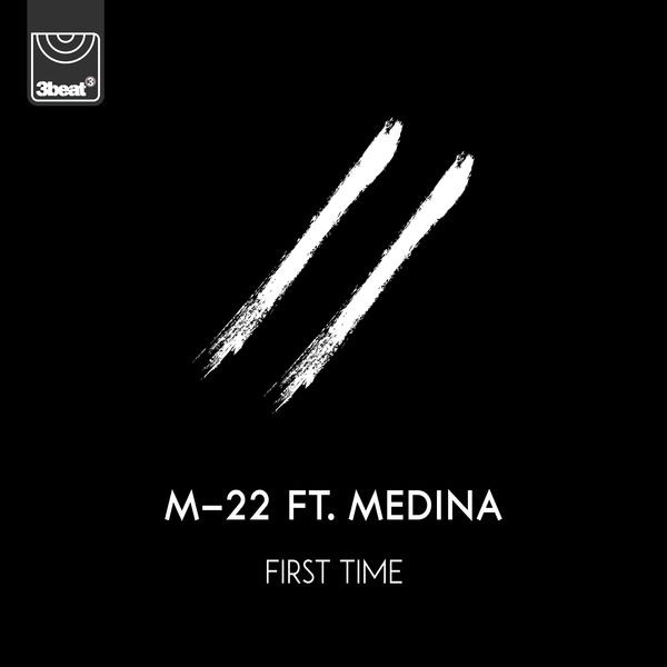 M-22 - First Time (feat. Medina)