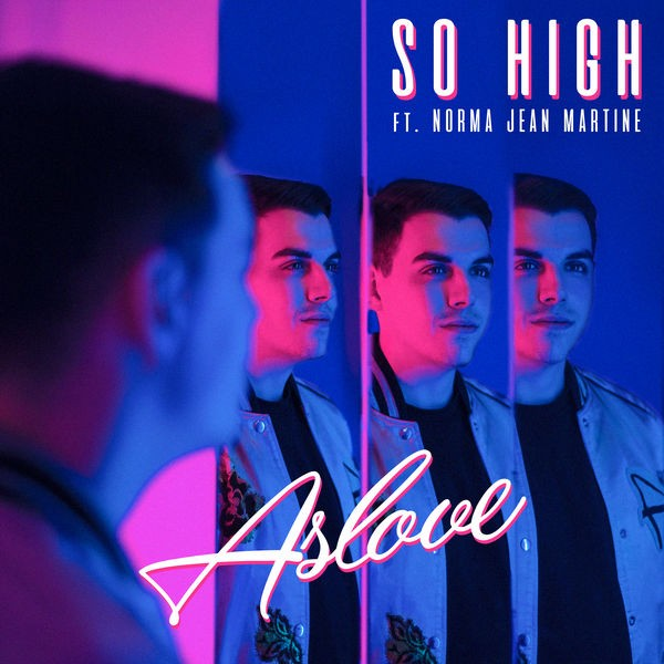 ASLOVE Feat NORMA JEAN MARTINE - So High