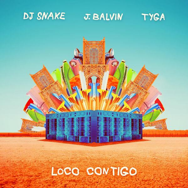 DJ SNAKE J BALVIN - Loco contigo