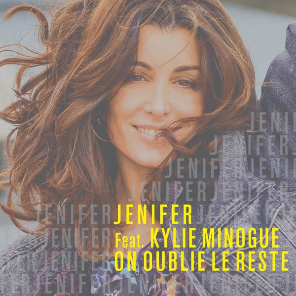 JENIFER - On oublie le reste (feat. Kylie Minogue)