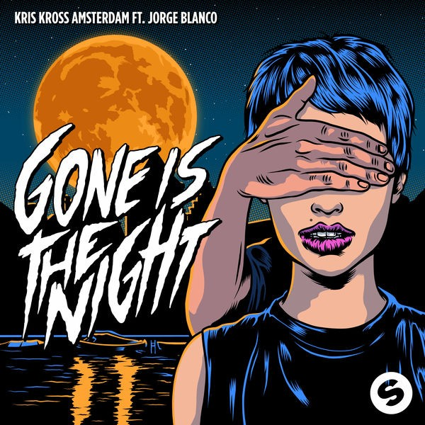 Kris Kross Amsterdam - Gone Is the Night (feat. Jorge Blanco)