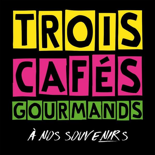TROIS CAFES GOURMANDS - A nos souvenirs