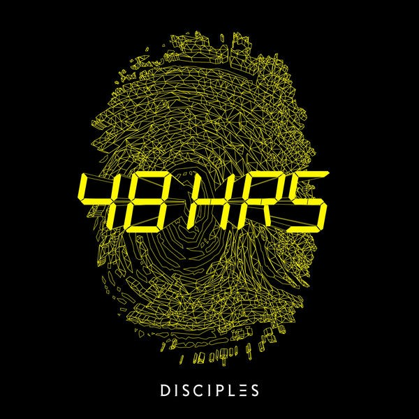 THE DISCIPLES - 48HRS