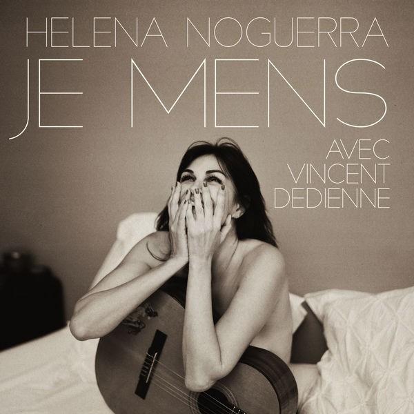 Helena Noguerra - Je mens