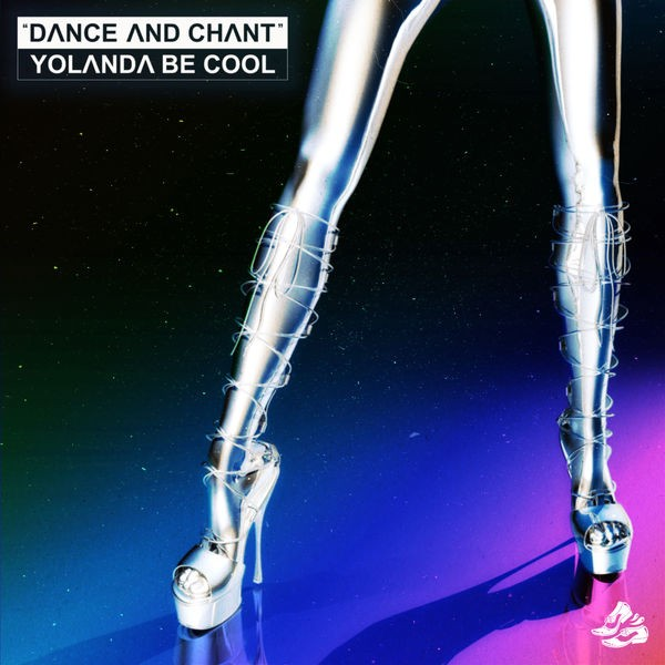 YOLANDA BE COOL - DANCE AND CHANT