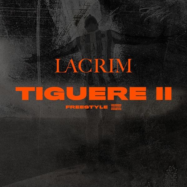 LACRIM - Tiguere 2 (freestyle)