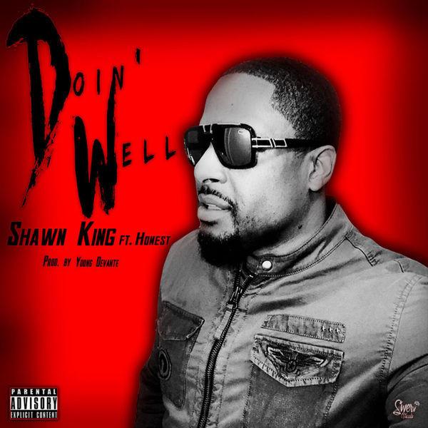 Shawn King (ft. Honest) - Doin' Well