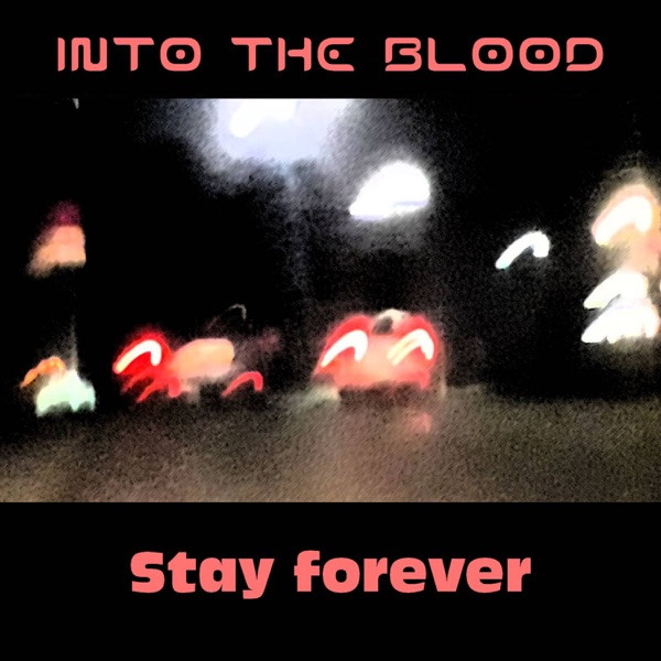 Into the Blood - Stay Forever