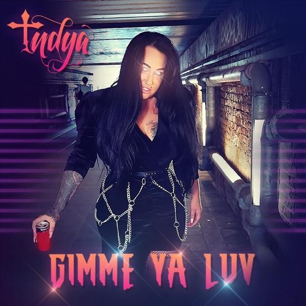 Indya - Gimme Ya Luv