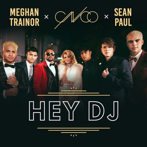 CNCO, Meghan Trainor and Sean Paul - Hey DJ