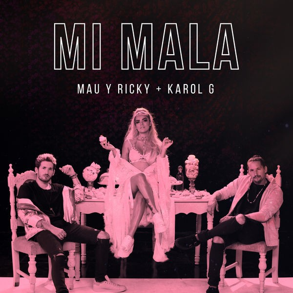 Mau y Ricky Karol G - Mi Mala