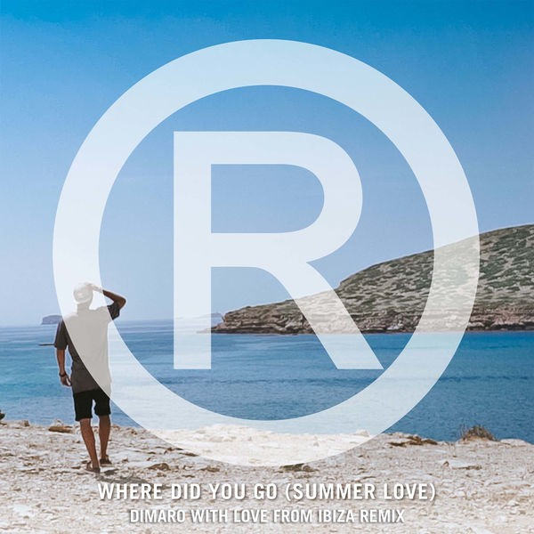 Where Did You Go (Summer Love) - DIMARO With Love From Ibiza Remix