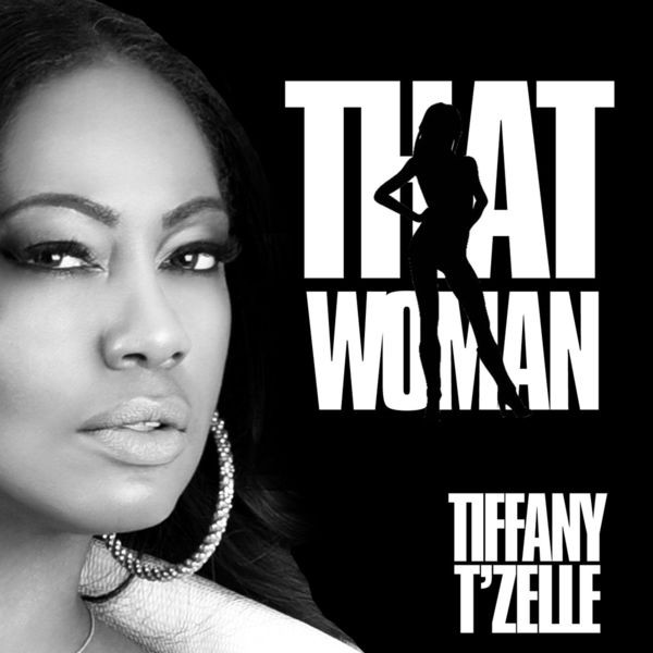 Tiffany T'Zelle - That Woman