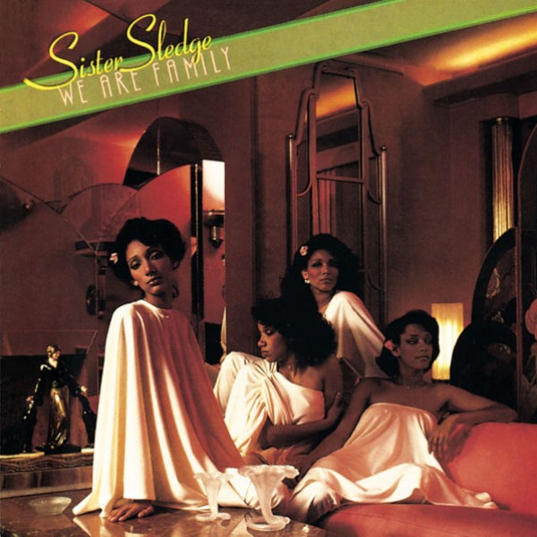 SISTER SLEDGE - WE ARE FAMILY…