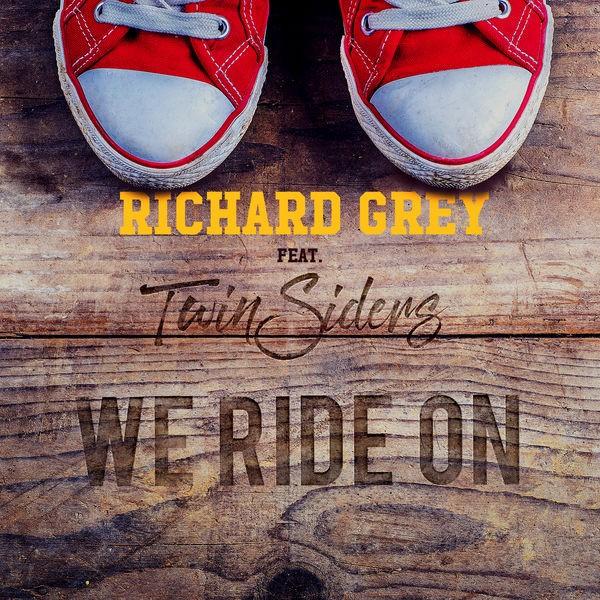 Richard Grey - WE RIDE ON
