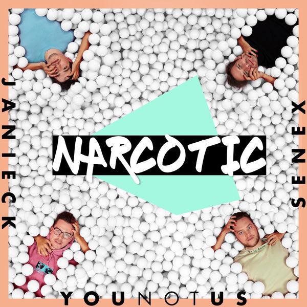 YOUNOTUS, Janieck and Senex - Narcotic
