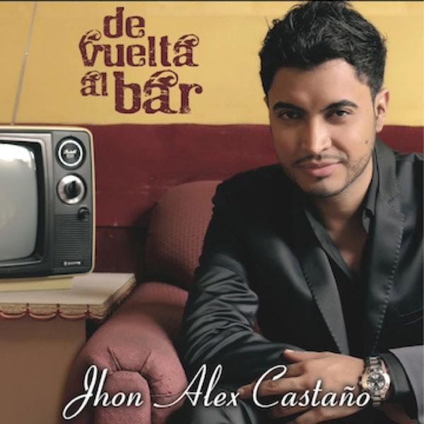 Jhon Alex Castano - De bar en bar