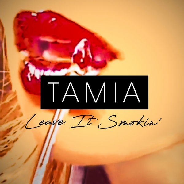 Tamia - Leave It Smokin