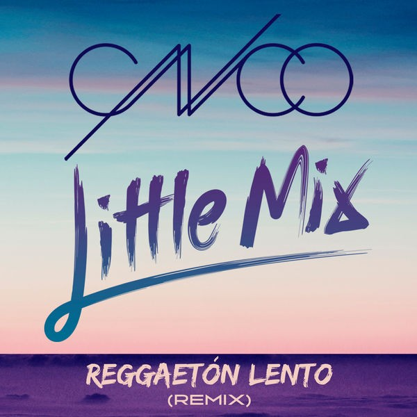 CNCO & LITTLE MIX - reggaeton lento