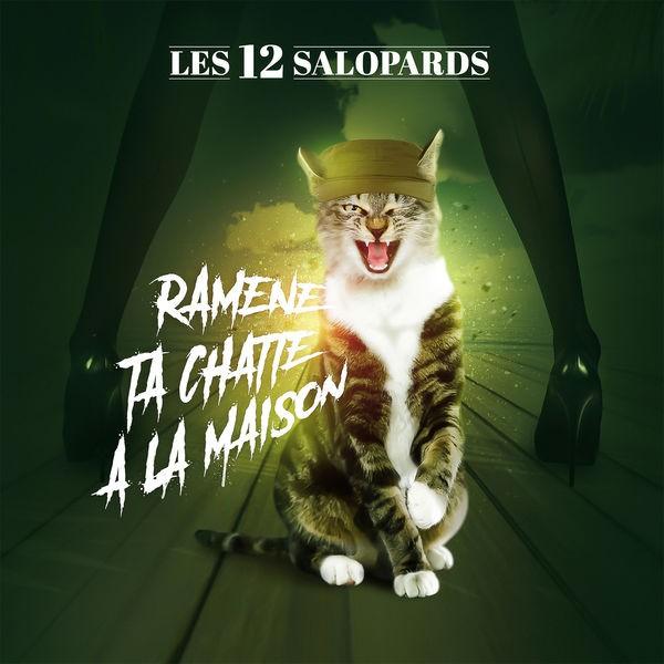 12 salopards - Ramène ta chatte à la maison